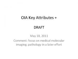 OIA Key Attributes DRAFT May 18 2011 Comment