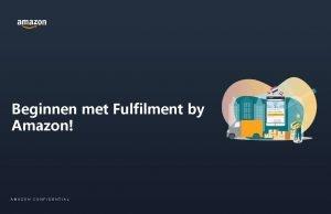 Beginnen met Fulfilment by Amazon AMAZON CONFIDENTIAL Sprekers