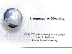 Language Meaning COM 370Psychology of Language John R