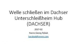 Welle schlieen im Dachser Unterschleiheim Hub DACHSER 2017