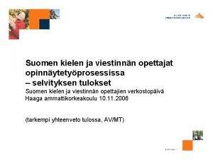 Suomen kielen ja viestinnn opettajat opinnytetyprosessissa selvityksen tulokset