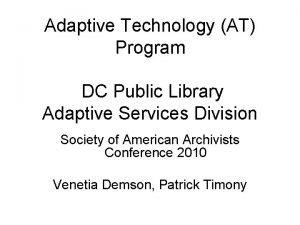Adaptive Technology AT Program DC Public Library Adaptive