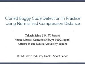 Cloned Buggy Code Detection in Practice Using Normalized