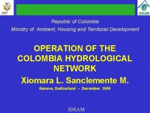 Repblica de Colombia Republic of Colombia Ministry of