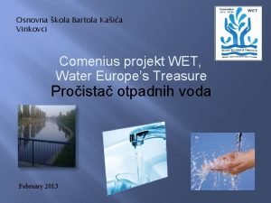 Osnovna kola Bartola Kaia Vinkovci Comenius projekt WET