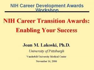 NIH Career Development Awards Workshop NIH Career Transition