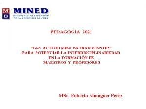 PEDAGOGA 2021 LAS ACTIVIDADES EXTRADOCENTES PARA POTENCIAR LA