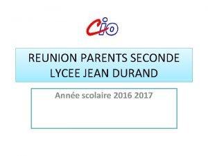 REUNION PARENTS SECONDE LYCEE JEAN DURAND Anne scolaire