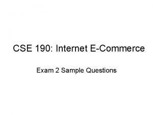 CSE 190 Internet ECommerce Exam 2 Sample Questions