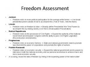 Freedom Assessment Jackson Freedom rests on more political