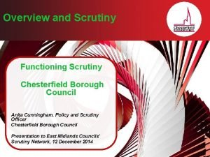Overview and Scrutiny Functioning Scrutiny Chesterfield Borough Council