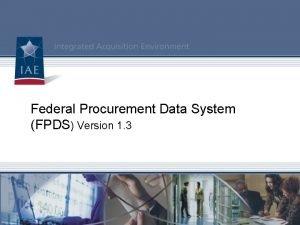 Federal Procurement Data System FPDS Version 1 3