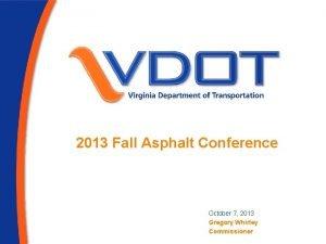 2013 Fall Asphalt Conference October 7 2013 Gregory