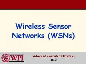 Wireless Networks Sensor WSNs Advanced Computer Networks D