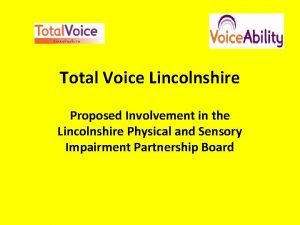 Total Voice Lincolnshire Proposed Involvement in the Lincolnshire