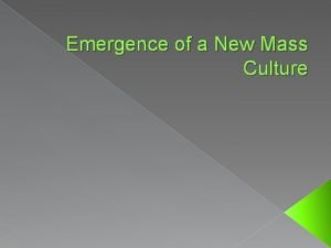 Emergence of a New Mass Culture More Leisure