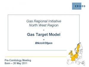 Gas Regional Initiative North West Region Gas Target