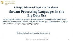 EPL 646 Advanced Topics in Databases Stream Processing