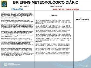 BRIEFING METEOROLGICO DIRIO Data 17042018 VISO GERAL REGIO