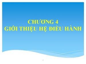 CHNG 4 GII THIU H IU HNH 1