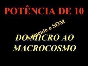 POTNCIA DE 10 M O S o e