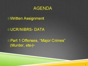 AGENDA Written Assignment UCRNIBRS DATA Part 1 Offenses