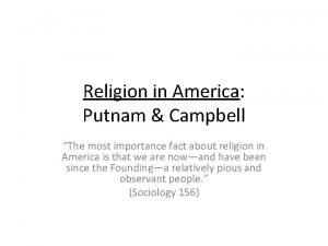 Religion in America Putnam Campbell The most importance