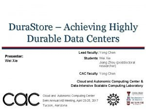 Dura Store Achieving Highly Durable Data Centers Lead