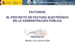 FACTURAE EL PROYECTO DE FACTURA ELECTRNICA EN LA