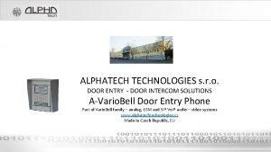 ALPHATECHNOLOGIES s r o DOOR ENTRY DOOR INTERCOM
