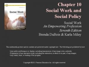 Chapter 10 Social Work and Social Policy Social