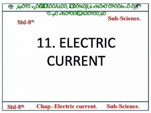 ELECTRIC CURRENT A flow of electric charges is