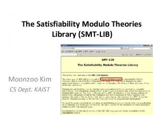 The Satisfiability Modulo Theories Library SMTLIB Moonzoo Kim