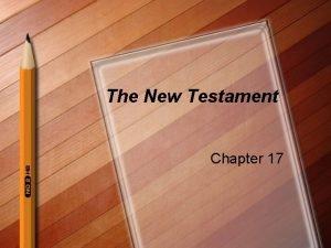 The New Testament Chapter 17 New Testament Basics