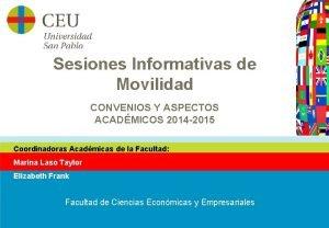 Sesiones Informativas de Movilidad CONVENIOS Y ASPECTOS ACADMICOS