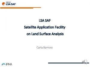 LSA SAF Satellite Application Facility on Land Surface