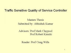 Traffic Sensitive Quality of Service Controller Masters Thesis