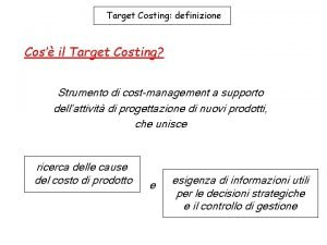 Target Costing definizione Cos il Target Costing Strumento