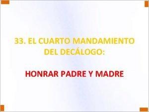 33 EL CUARTO MANDAMIENTO DEL DECLOGO HONRAR PADRE