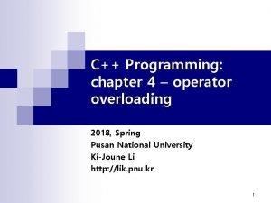 C Programming chapter 4 operator overloading 2018 Spring