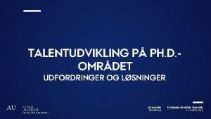 TALENTUDVIKLING P PH D OMRDET UDFORDRINGER OG LSNINGER