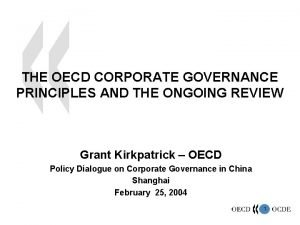 THE OECD CORPORATE GOVERNANCE PRINCIPLES AND THE ONGOING