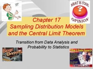 Chapter 17 Sampling Distribution Models and the Central
