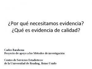 Por qu necesitamos evidencia Qu es evidencia de