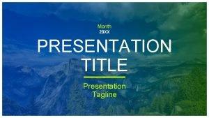 Month 20 XX PRESENTATION TITLE Presentation Tagline DIVIDER