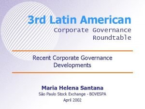 3 rd Latin American Corporate Governance Roundtable Recent