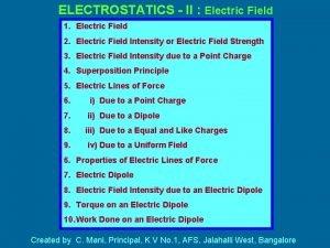 ELECTROSTATICS II Electric Field 1 Electric Field 2