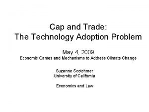 Cap and Trade The Technology Adoption Problem May