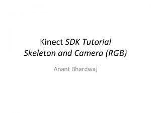 Kinect SDK Tutorial Skeleton and Camera RGB Anant