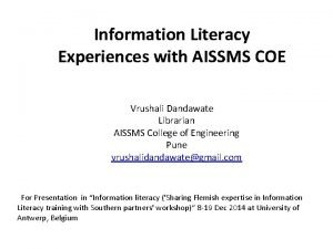 Information Literacy Experiences with AISSMS COE Vrushali Dandawate